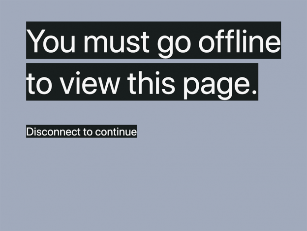 "Screenshot of Chris Bolin's web project ""Offline Only"", which prompts users to go offline in order to access different contents."